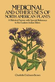 native indian plants medicinal and other uses of north american plants a historical
