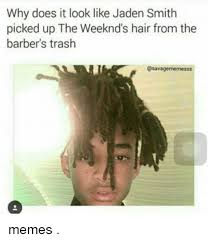 The Weeknd Hair Meme - why does it look like jaden smith picked up the weeknd s hair from