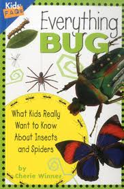 everything bug what kids really want to know about bugs kids