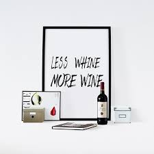 funny wine quote less whine more wine poster canvas art print