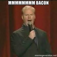 Jim Meme - jim gaffigan bacon meme piggies pinterest bacon memes bacon