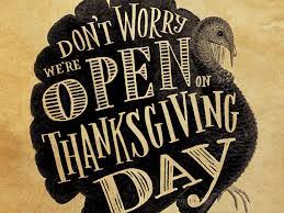 happy thanksgiving day both stores open thanksgiving day
