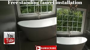 free standing tub faucet installation youtube