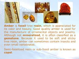 baltic gold is fossil tree resin which is appreciated for