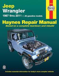 jeep wrangler 4 cyl u0026 6 cyl 2wd u0026 4wd 87 11 haynes repair
