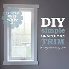 Craftsman Style Window Treatments Diy Simple Craftsman Shaker Window U0026 Door Trim By The Diy Mommy