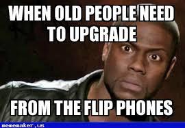 Flip Phone Meme - new meme in http mememaker us old people upgrade kevin hart