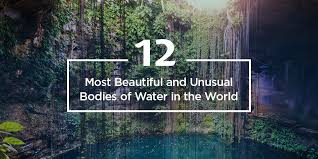 bodies of water list you must be trippin the 12 most beautiful and unusual bodies of