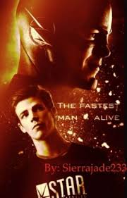 the fastest man alive and the new sierrajade233 wattpad