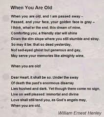 Comforting Poems About Death When You Are Old Poem By William Ernest Henley Poem Hunter