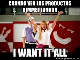 Rimmel London Meme - cuando veo los productos rimmel london i want it all sharpay i