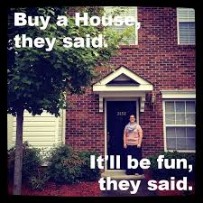 so you want to buy a house