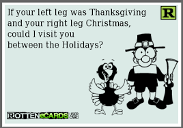 rottenecards if your left leg was thanksgiving and your right