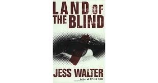 The Blind Side Sparknotes Land Of The Blind Caroline Mabry 2 By Jess Walter
