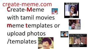 Make A Meme Upload - make memes with tamil movies meme templates youtube