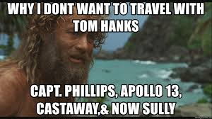 Travel Meme - why i dont want to travel with tom hanks capt phillips apollo 13