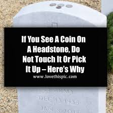 how much do headstones cost if you see a coin on a headstone do not touch it or it up