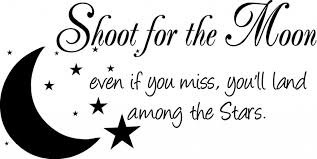 shoot for the moon quote quote shoot for the moon special buy any 2