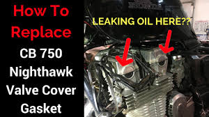 cb750 nighthawk valve cover gasket replacement youtube
