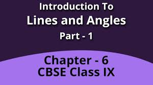 introduction to lines and angles chapter 6 class 9 cbse