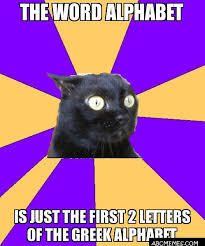 Alphabet Meme - the word alphabet is just the first 2 letters of the greek alphabet