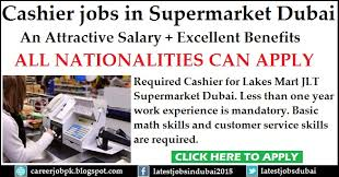 cashier jobs in supermarket in dubai required cashier for lakes