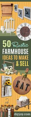 sell home decor 50 rustic farmhouse ideas to make and sell diy joy