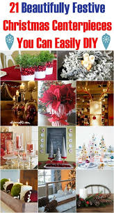 Christmas Centerpieces Diy by 21 Beautifully Festive Christmas Centerpieces You Can Easily Diy