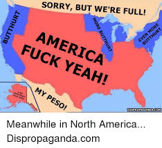 Fuck Yeah Memes - sorry but we re full america fuck yeah my peso democracy