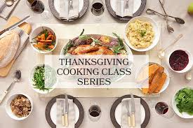 thanksgiving cooking class series with chef kieron zingerman s