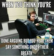 You Think Meme - mithzan meme by madison kelley when you think you re done arguing