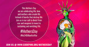 Mother S Day 2017 Mothers U0027 Day 2017 Codepink