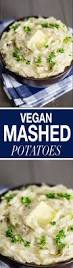 thanksgiving mashed potatoes and gravy best 20 vegan mashed potatoes ideas on pinterest vegan garlic