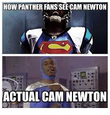 Cam Newton Memes - how panther fanssee cam newton actual cam newton cam newton meme