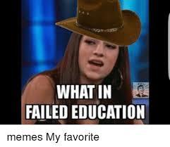 Education Memes - whatin failed education memes my favorite meme on sizzle