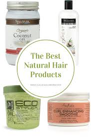 Best Natural Hair Products by The Best Natural Hair Products For Naturalistas