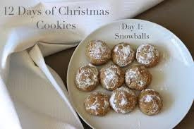 day 1 snowballs 12 days of christmas cookies meghan birt