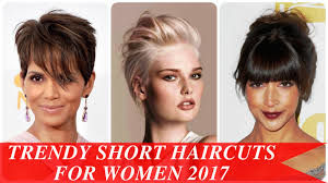 trendy short haircuts for women 2017 youtube