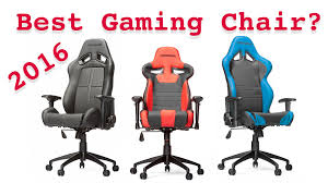 best gaming chair of 2016 youtube