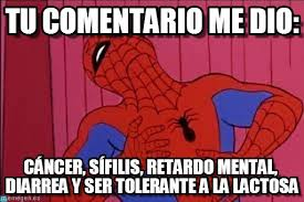Dio Meme - tu comentario me dio spiderman laughing meme on memegen