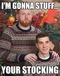 Stocking Meme - i m gonna stuff your stocking jakelots quickmeme