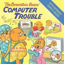 berenstien bears the berenstain bears computer trouble by jan berenstain