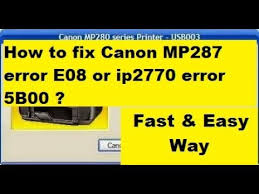 cara reset printer canon mp258 error e13 how to fix canon mp287 error e08 or ip2770 error 5b00 youtube