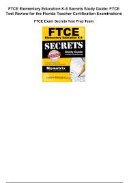 ftce elementary education k 6 secrets study guide ftce test review fo u2026