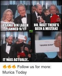 Bin Meme - osama bin laden no wait there s planned 911 been a mistake george