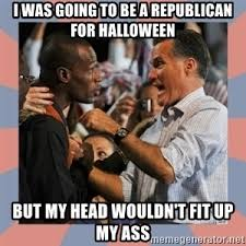 Republican Halloween Meme - i was going to be a republican for halloween but my head wouldn t