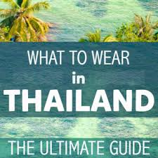 what to wear in thailand learn the thai dress code thailand