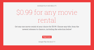 deal get a 0 99 movie rental from google play until the end of july