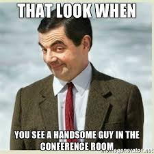 Conference Room Meme - that look when you see a handsome guy in the conference room mr