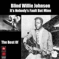 Blind Willie Johnson Songs The Complete Blind Willie Johnson By Blind Willie Johnson On Apple